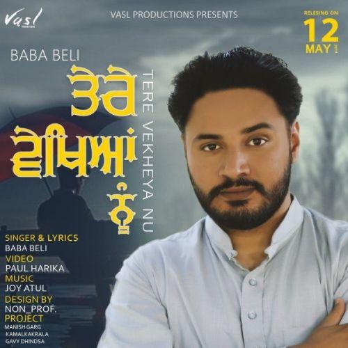 Tere Vekhya Nu (Belipuna Live) Baba Beli Mp3 Song Download