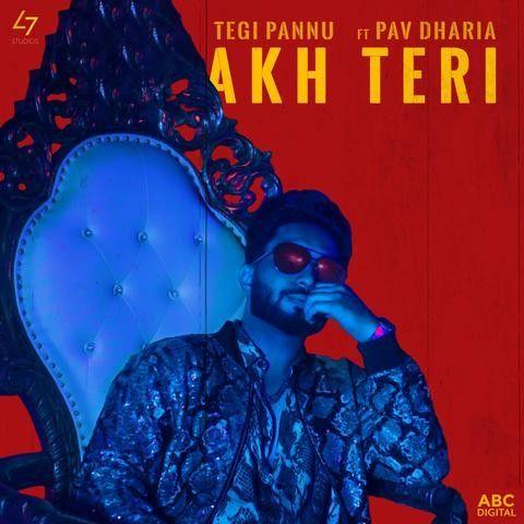 Akh Teri Tegi Pannu, Pav Dharia Mp3 Song Download