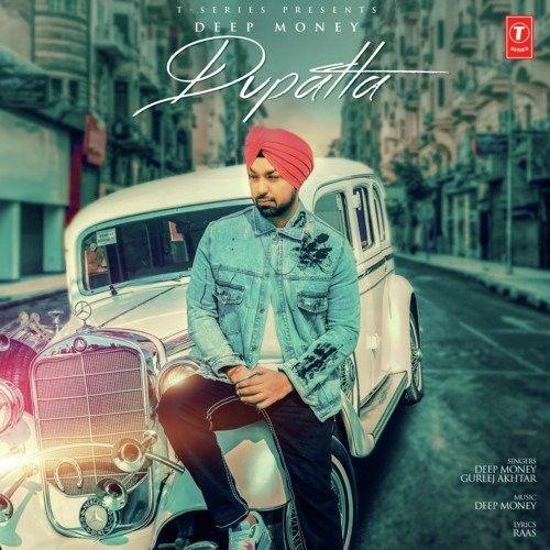 Dupatta Gurlej Akhtar, Deep Money Mp3 Song Download