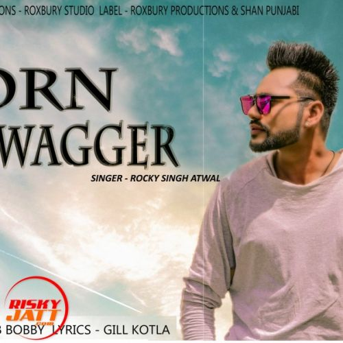 Born Swagger Rocky Singh Atwal Mp3 Song Download