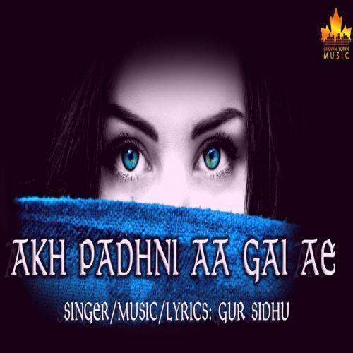 Akh Padhni Aa Gayi Ae Gur Sidhu Mp3 Song Download