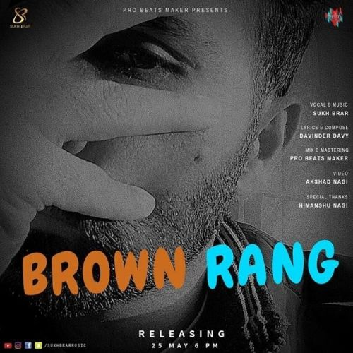 Brown Rang Sukh Brar Mp3 Song Download
