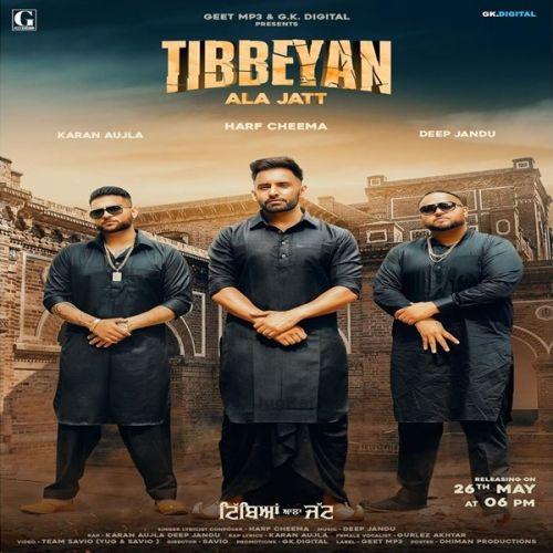 Tibbeyan Ala Jatt Harf Cheema, Gurlez Akhtar, Karan Aujla Mp3 Song Download