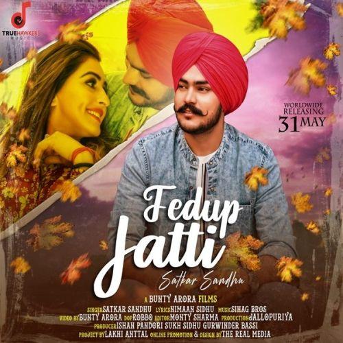 Fedup Jatti Satkar Sandhu Mp3 Song Download