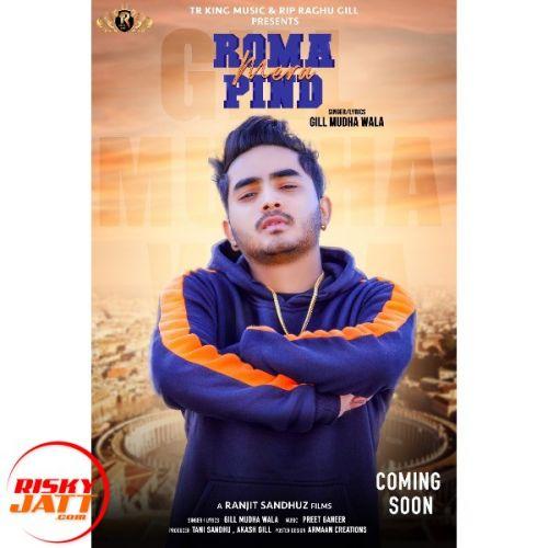 Roma Mera Pind Gill Mudha Wala Mp3 Song Download