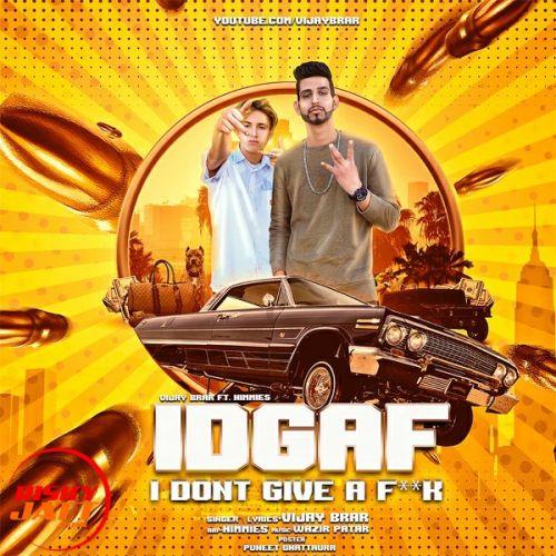 IDGAF Vijay Brar Mp3 Song Download