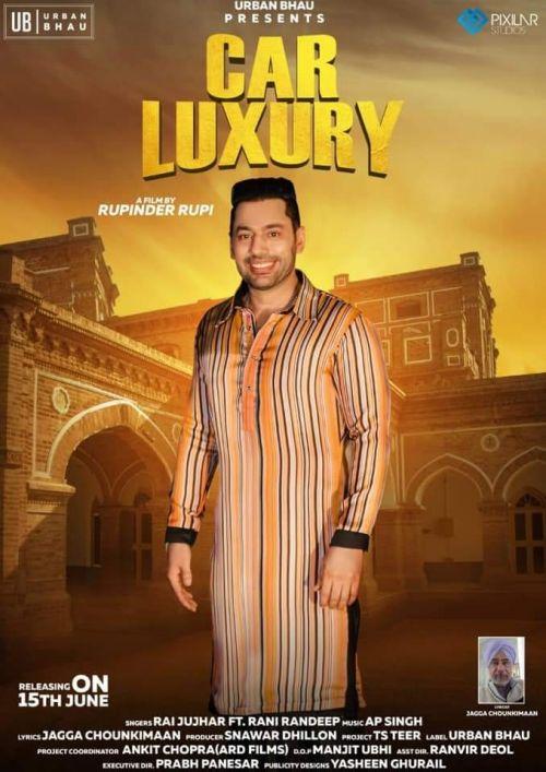Car Luxury Rai Jujhar, Rani Randeep Mp3 Song Download