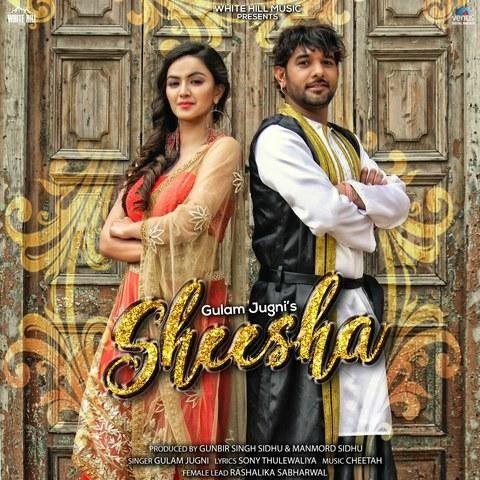 Sheesha Gulam Jugni Mp3 Song Download