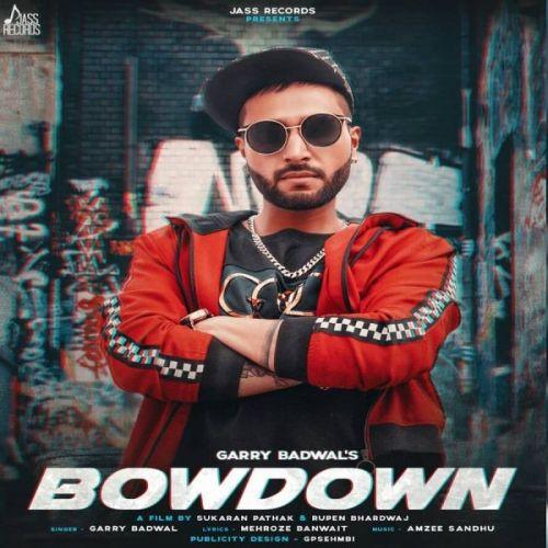 Bowdown Garry Badwal Mp3 Song Download