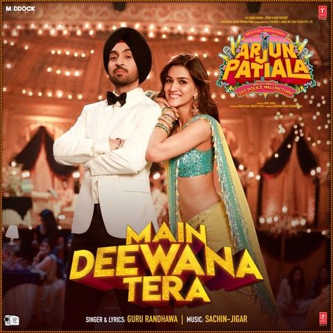 Main Deewana Tera (Arjun Patiala) Guru Randhawa Mp3 Song Download