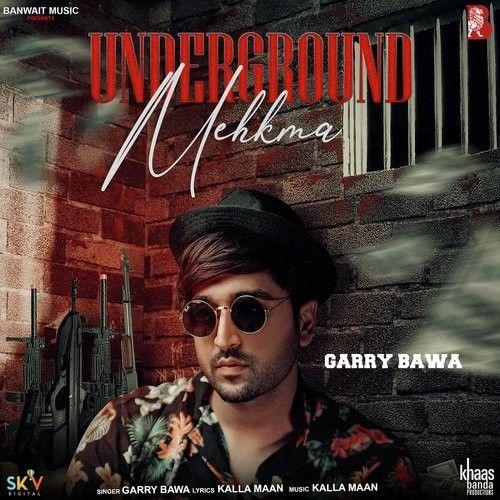 Underground Mehkma Garry Bawa Mp3 Song Download