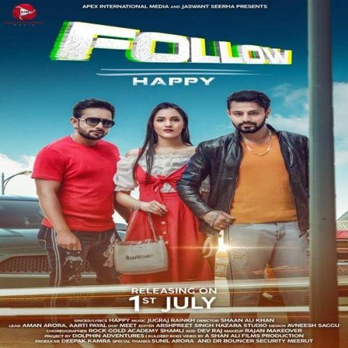 Follow Happy, Jugraj Rainkh Mp3 Song Download