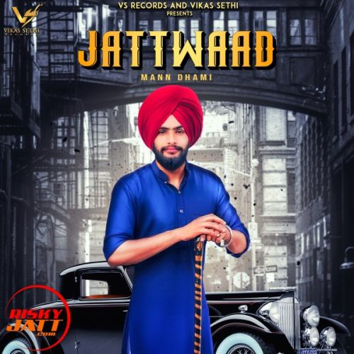 Jattwaad Mann Dhami Mp3 Song Download