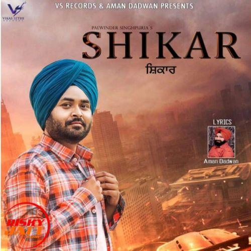 Shikar Palwinder Singhpuria Mp3 Song Download