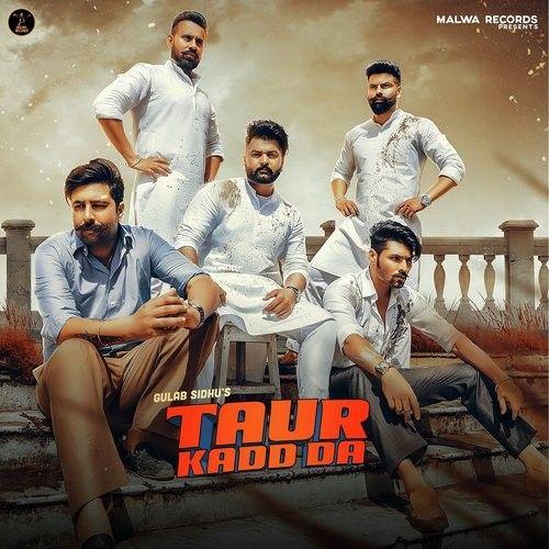 Taur Kadd Da Gulab Sidhu Mp3 Song Download