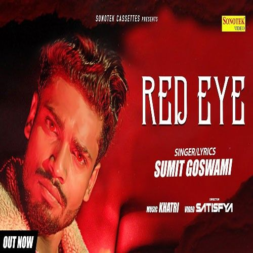 Red Eye Sumit Goswami Mp3 Song