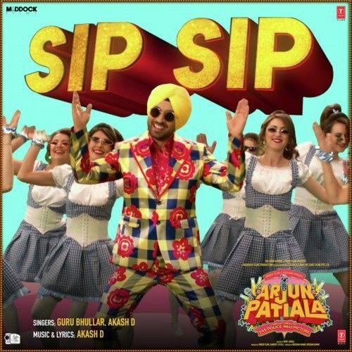 Sip Sip (Arjun Patiala) Guru Bhullar, Akash D Mp3 Song Download