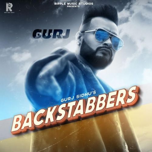Backstabbers Gurj Sidhu Mp3 Song Download