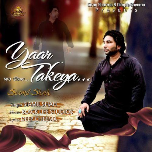 Yaar Takeya Siamil Shah Mp3 Song Download
