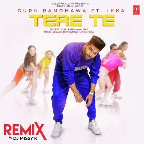 Tere Te Remix Guru Randhawa, DJ Missy K Mp3 Song Download