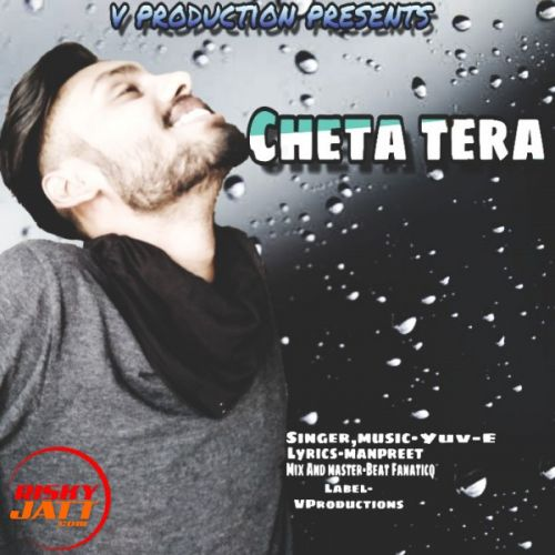 Cheta Tera Yuv-E Mp3 Song Download