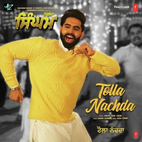 Tolla Nachda (Singham) Goldy Desi Crew Mp3 Song Download