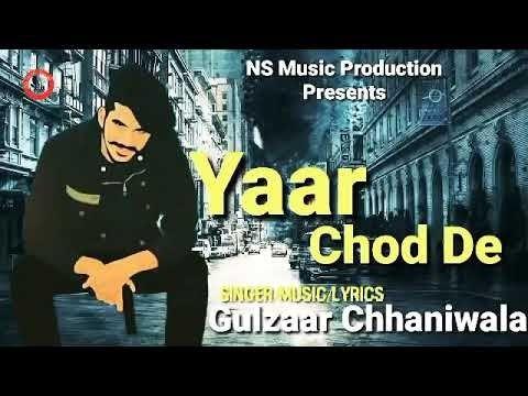 Yaar Chod De Gulzaar Chhaniwala Mp3 Song