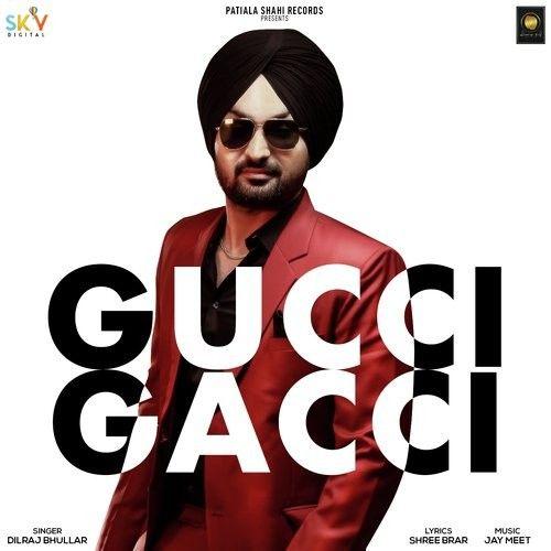 Gucci Gacci Dilraj Bhullar Mp3 Song Download