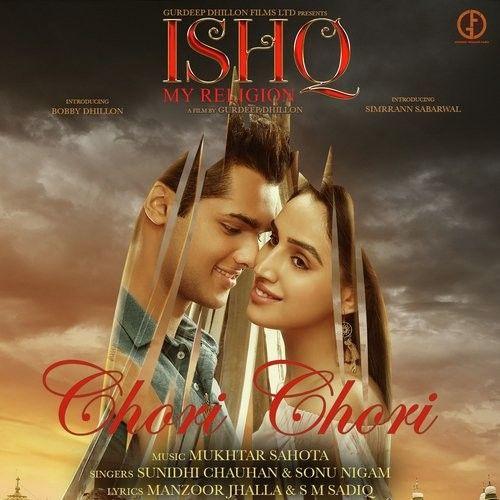 Chori Chori (Ishq My Religion) Sunidhi Chauhan, Sonu Nigam Mp3 Song Download