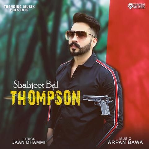 Thompson Shahjeet Bal Mp3 Song Download