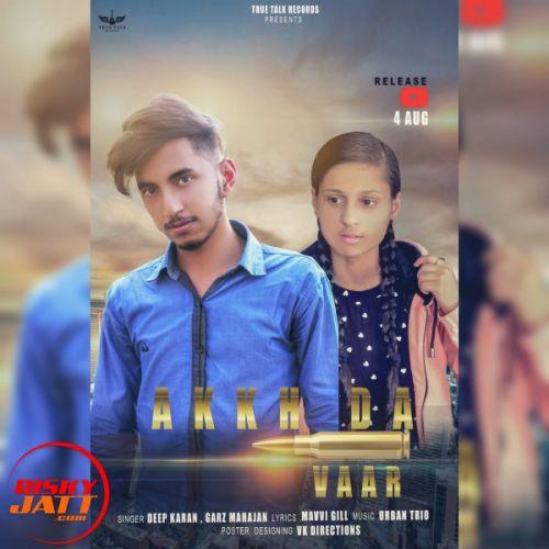 Akkh Da Vaar Deep Karan, Garz Mahajan Mp3 Song Download
