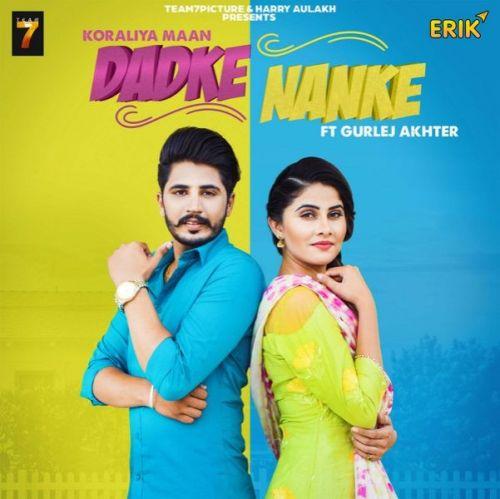 Dadke Nanke Koraliya Maan, Gurlej Akhter Mp3 Song Download