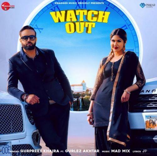 Watch Out Gurpreet Khaira, Gurlez Akhtar Mp3 Song Download