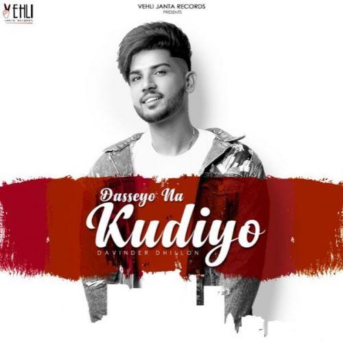 Dasseyo Na Kudiyo Davinder Dhillon Mp3 Song Download