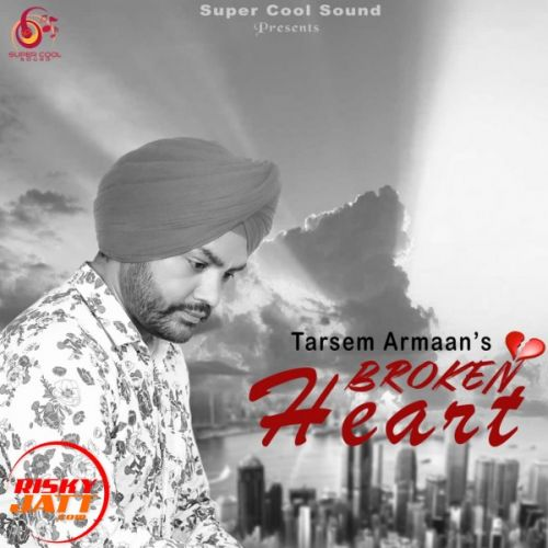 Broken Heart Tarsem Armaan Mp3 Song Download