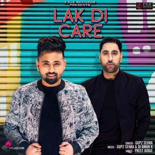Lak Di Care Gupz Sehra Mp3 Song Download