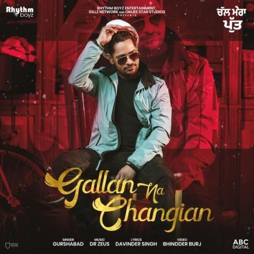 Gallan Na Changian (Chal Mera Putt) Gurshabad Mp3 Song Download