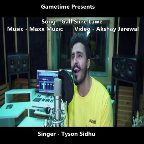 Gall Sirre Lawe Tyson Sidhu Mp3 Song Download