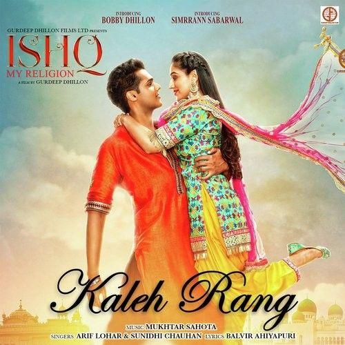 Kaleh Rang (Ishq My Religion) Arif Lohar, Sunidhi Chauhan Mp3 Song Download