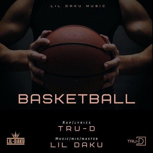 Basketball Lil Daku, TRU D Mp3 Song Download