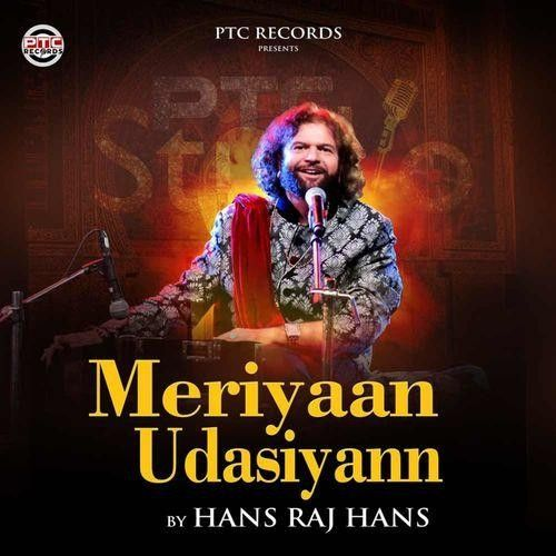 Meriyaan Udasiyann Hans Raj Hans Mp3 Song Download
