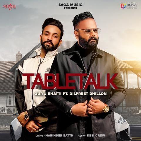 Tabletalk Gur J Bhatti, Dilpreet Dhillon Mp3 Song Download