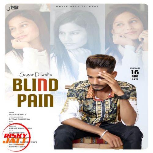 Blind Pain Sagar Dilwal Mp3 Song Download