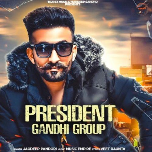 President Gandhi Group Jagdeep Pandori Mp3 Song Download