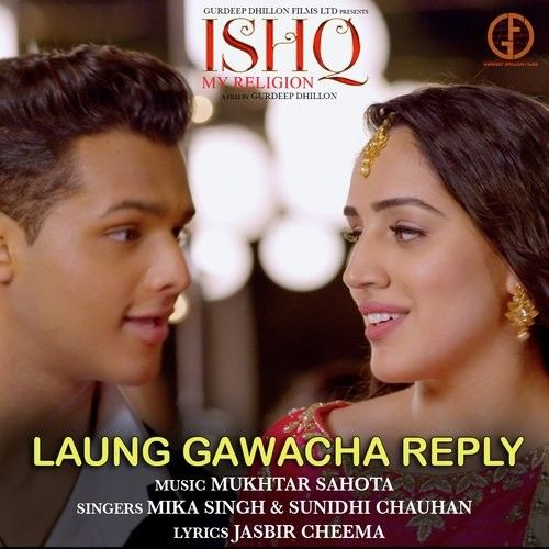 Laung Gawacha Reply (Ishq My Religion) Mika Singh, Sunidhi Chauhan Mp3 Song Download