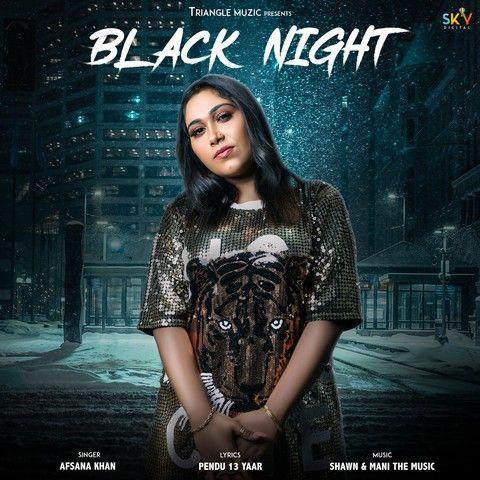 Black Night Afsana Khan Mp3 Song Download