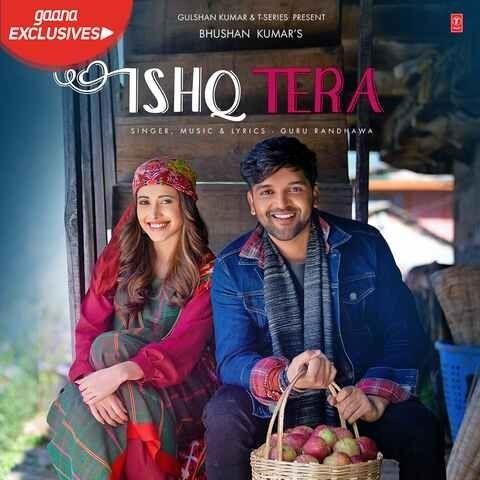 Ishq Tera Guru Randhawa Mp3 Song Download