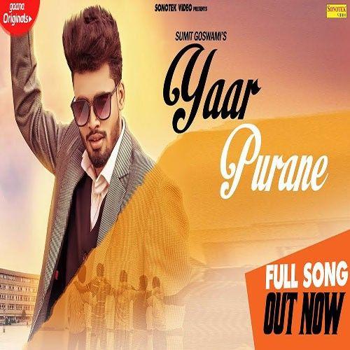Yaar Purane Sumit Goswami Mp3 Song