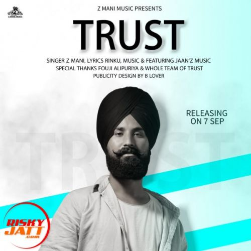 Trust Z Mani Mp3 Song Download