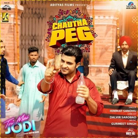 Chautha Peg (Teri Meri Jodi) Himmat Sandhu Mp3 Song Download